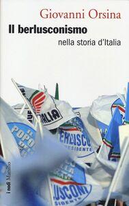 Libro Il berlusconismo nella storia d'Italia Giovanni Orsina