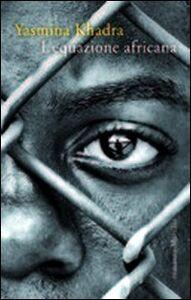 Libro L' equazione africana Yasmina Khadra