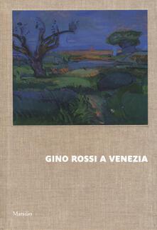 Listadelpopolo.it Gino Rossi a Venezia. Dialogo tra le collezioni di Fondazione Cariverona e Ca' Pesaro. Ediz. a colori Image