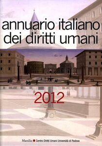 Foto Cover di Annuario italiano dei diritti umani 2012, Libro di  edito da Marsilio