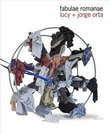 Lucy + Jorge Orta. Fabulae romanae. Catalogo della mostra (Roma, 22 marzo-23 settembre 2012). Ediz. inglese - copertina