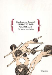 Libro Gustav Klimt: Giuditta II. Un ritorno annunciato. Ediz. illustrata Giandomenico Romanelli