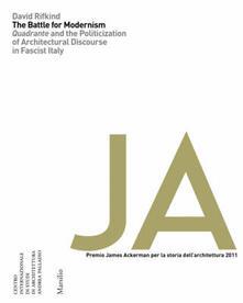 The battle for modernism. Quadrante and the politicization of architectural discourse in fascist.pdf