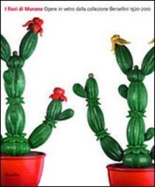 Premioquesti.it I fiori di Murano. Opere in vetro dalla collezione Bersellini 1920-2010. Catalogo della mostra (Milano, 11 maggio-8 luglio 2012). Ediz. illustrata Image