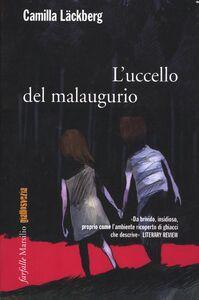 Foto Cover di L' uccello del malaugurio, Libro di Camilla Läckberg, edito da Marsilio