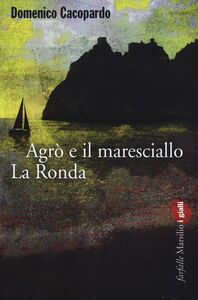Libro Agrò e il maresciallo La Ronda Domenico Cacopardo