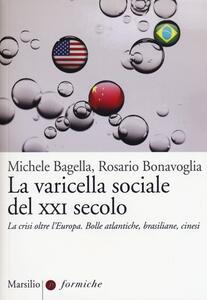 La varicella sociale del XXI secolo. La crisi oltre l'Europa. Bolle atlantiche, brasiliane, cinesi