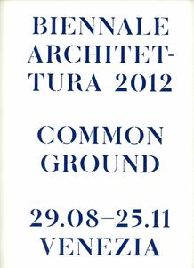Libro La Biennale di Venezia. 13ª Mostra internazionale di Architettura. Common Ground. Catalogo della mostra (Venezia, 2012). Ediz. illustrata