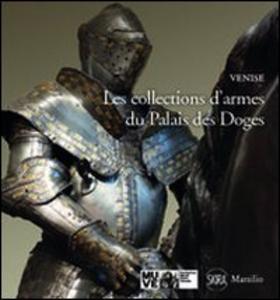 Libro Les collections d'armes du Palais des doges Paolo Delorenzi