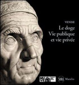 Libro Le doge. Vie publique et vie privée Meri Sclosa