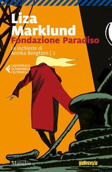 Lpgcsostenible.es Fondazione Paradiso. Le inchieste di Annika Bengtzon. Vol. 2 Image