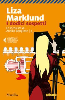 I dodici sospetti. Le inchieste di Annika Bengtzon. Vol. 3.pdf