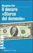 Libro Il denaro «Sterco del demonio» Massimo Fini