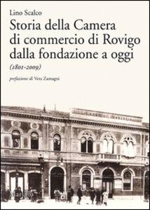Libro Storia della Camera di commercio di Rovigo dalla fondazione a oggi (1801-2009) Lino Scalco