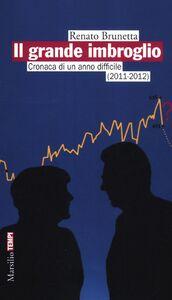 Libro Il grande imbroglio. Cronaca di un anno difficile (2011-2012) Renato Brunetta