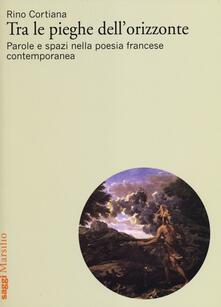 Tra le pieghe dellorizzonte. Parole e spazi nella poesia francese contemporanea.pdf