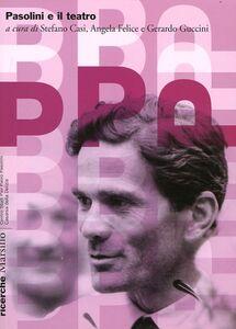 Foto Cover di Pasolini e il teatro, Libro di  edito da Marsilio