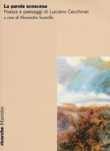La parola scoscesa. Poesia e paesaggi di Luciano Cecchinel.pdf