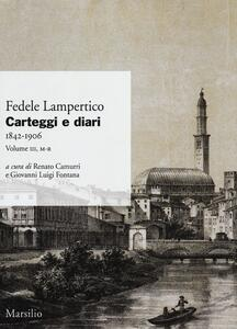 Carteggi e diari (1842-1906). Vol. 3: M-R.