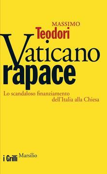Letterarioprimopiano.it Vaticano rapace. Lo scandaloso finanziamento dell'Italia alla Chiesa Image