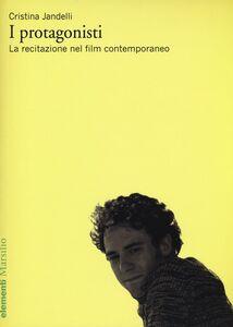 Libro I protagonisti. La recitazione nel film contemporaneo Cristina Jandelli