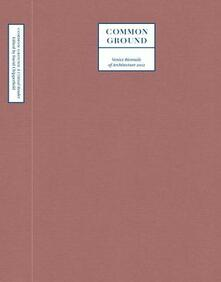 Common ground. A critical reader. Venice Biennale of architecture 2012 - copertina