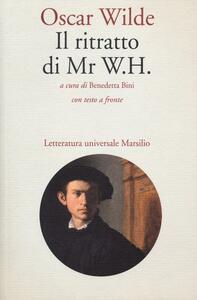 Il ritratto di Mr. W. H. Testo inglese a fronte