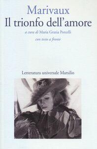 Libro Il trionfo dell'amore. Testo francese a fronte Pierre de Marivaux