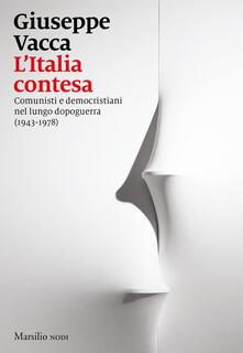 Listadelpopolo.it L' Italia contesa. Comunisti e democristiani nel lungo dopoguerra (1943-1978) Image