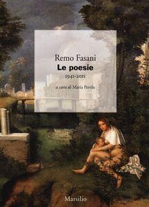 Libro Le poesie 1941-2011 Remo Fasani