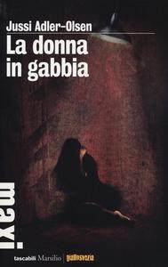 Libro La donna in gabbia Jussi Adler-Olsen