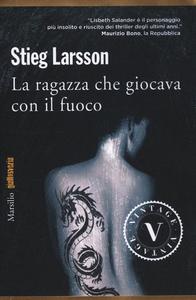 Libro La ragazza che giocava con il fuoco Stieg Larsson