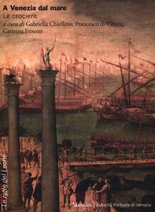 Libro A Venezia dal mare. Le crociere