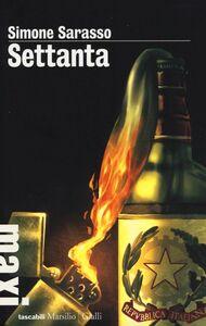 Foto Cover di Settanta, Libro di Simone Sarasso, edito da Marsilio