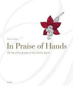 In praise of hands. Ediz. illustrata