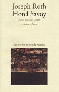 Foto Cover di Hotel Savoy. Testo originale a fronte, Libro di Joseph Roth, edito da Marsilio