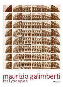 Maurizio Galimberti. Paesaggio Italia. Catalogo della mostra (Venezia, 16 febbraio-12 maggio 2013). Ediz. inglese