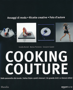 Libro Cooking couture. Ediz. illustrata