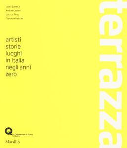 Libro Terrazza. Artisti, storie, luoghi in Italia negli anni zero
