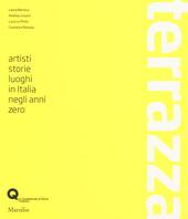 Terrazza. Artisti, storie, luoghi in Italia negli anni zero