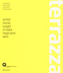Rallydeicolliscaligeri.it Terrazza. Artisti, storie, luoghi in Italia negli anni zero. Ediz. illustrata Image