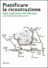 Pianificare la ricostruzione. Sette esperienze dall'Abruzzo