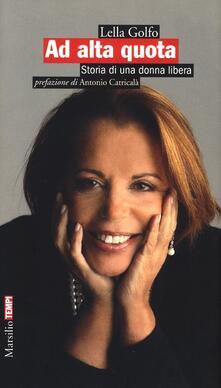 Ad alta quota. Storia di una donna libera - Lella Golfo - copertina