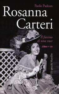 Libro Rosanna Carteri. Il fascino di una voce. Con CD Audio Paolo Padoan