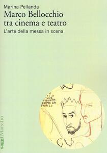 Marco Bellocchio tra cinema e teatro. L'arte della messa in scena