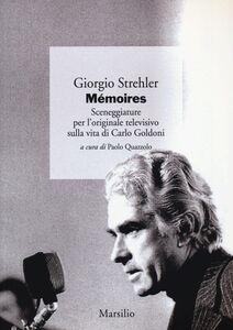 Foto Cover di Mémoires. Sceneggiature per l'originale televisivo sulla vita di Carlo Goldoni, Libro di Giorgio Strehler, edito da Marsilio