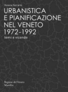 Libro Urbanistica e pianificazione nel Veneto 1972-1992. Temi e vicende. Con DVD Viviana Ferrario