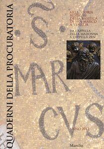 Foto Cover di Quaderni della procuratoria. Arte, storia, restauri della basilica di San Marco a Venezia (2012). Vol. 7, Libro di  edito da Marsilio