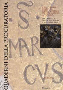 Libro Quaderni della procuratoria. Arte, storia, restauri della basilica di San Marco a Venezia (2012). Ediz. illustrata. Vol. 7