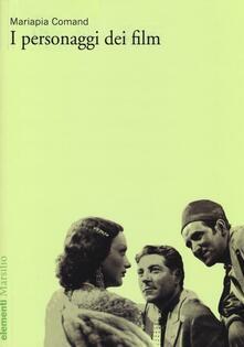 I personaggi dei film - M. Pia Comand - copertina